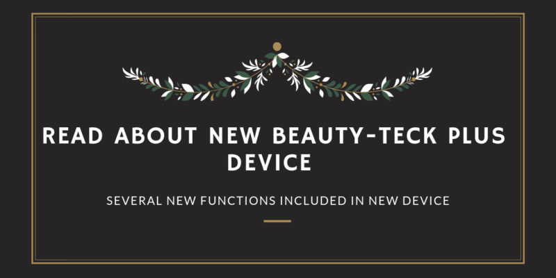 OUR NEW BEAUty-tECK DEVICE (1)